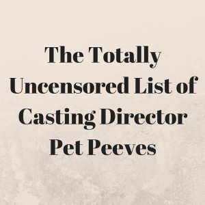 The Totally Uncensored Casting Director