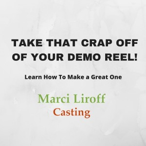 TAKE THAT CRAP OFF OF YOUR DEMO REEL!